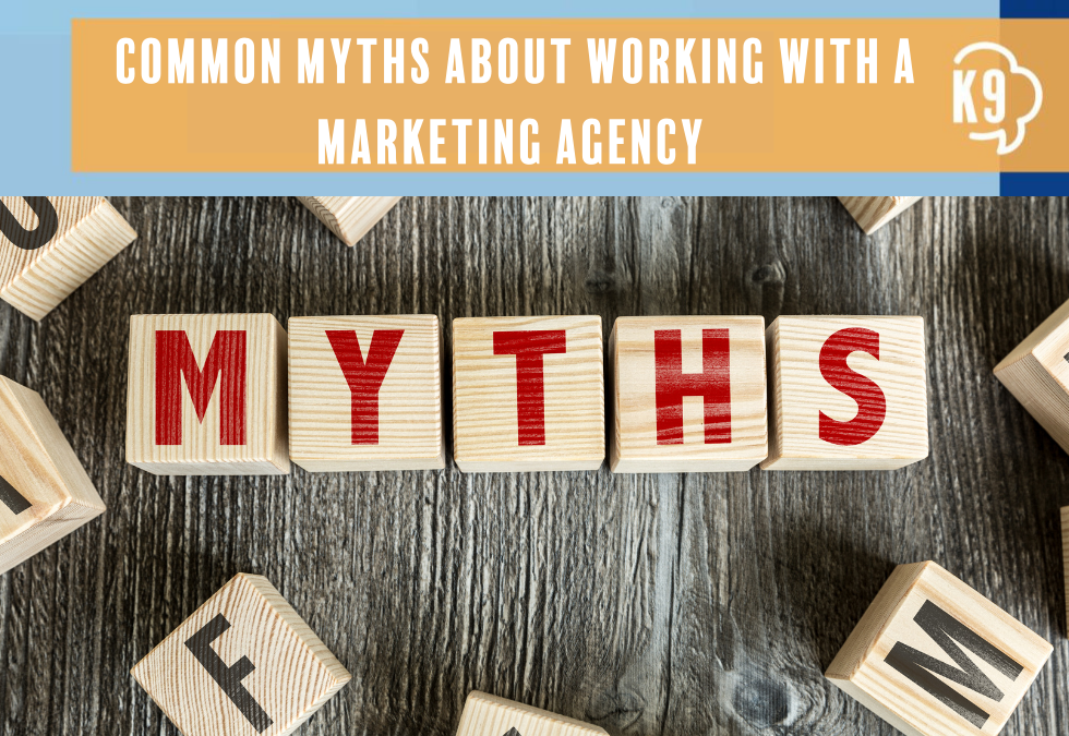 Common Myths About Working with a Marketing Agency