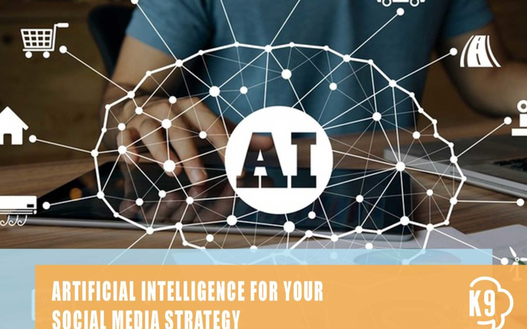 Artificial Intelligence for Your Social Media Strategy